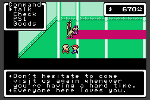 "[a screenshot from MOTHER 1. inside the emerald castle, Queen Mary's attendant says, ""Don't hesitate to come visit us again whenever you're heaving a hard time. Everyone here loves you.""]"